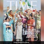 US Magazine Time Cover story on Farmers Protest, given space to Indian lady Protesting Farmers at Tikri Border – हमें ना डरा सकते, ना ही खरीद सकते, TIME ने आंदोलनकारी महिला किसानों को कवर पेज पर दी जगह